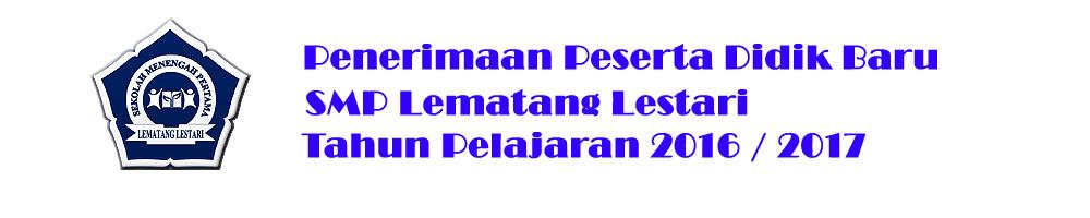 Penerimaan Peserta Didik Baru SMP Lematang Lestari TA.2016/2017